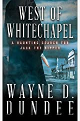 West Of Whitechapel: Jack the Ripper in the Wild West Kindle Edition