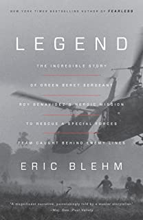 Legend: The Incredible Story of Green Beret Sergeant Roy Benavidez's Heroic Mission to Rescue a Special Forces Team Caught...
