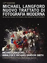 Permalink to Nuovo trattato di fotografia moderna ad uso delle scuole di fotografia, degli amatori e dei professionisti. Ediz. a colori PDF