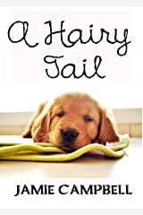 A Hairy Tail (The Hairy Tail Series Book 1) Kindle Edition