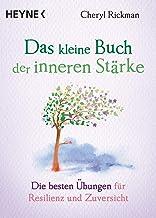 Das kleine Buch der inneren Stärke: Die besten Übungen für Resilienz und Zuversicht (German Edition)