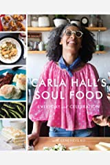 Carla Hall's Soul Food: Everyday and Celebration Hardcover