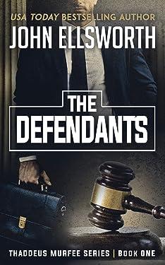 The Defendants: A Legal Thriller (Thaddeus Murfee Legal Thriller Series Book 2)
