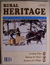 Rural Heritage, Winter 1999, Volume 24 Number 1 (In support of farming and logging with horses, mules and oxen since 1976, This issue: Foaling Time, Making Ox Shoes, Donkeys for Tillage)