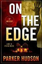 On The Edge: A Novel of Spiritual Warfare