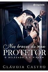 Nos braços do Meu Protetor eBook Kindle