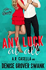 Any Luck at All: An Opposites Attract Romantic Comedy (Asheville Brewing) Kindle Edition