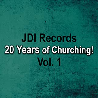 JDI Records - 20 Years of Churching, Vol. 1