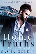 Home Truths: A Small Town Romance (Love In Three Lakes Book 1) (English Edition)