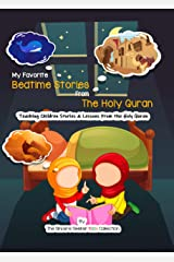 Stories from Quran; Goodnight Bedtime Stories from The Holy Quran for Kids & Children: A Beautiful Collection of Interesting Quranic Stories for Kids to ... & Have Fun Together (Islam for Kids Series) Kindle Edition