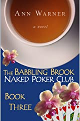 The Babbling Brook Naked Poker Club - Book Three (The Babbling Brook Naked Poker Club Series 3) Kindle Edition