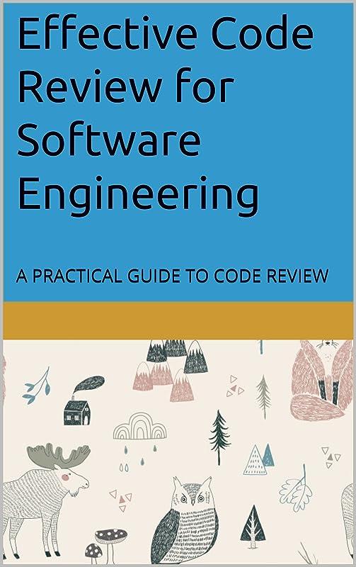 悲惨な社説唯物論Effective Code Review for Software Engineering: A practice guide for step by step code review (English Edition)