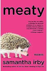 Meaty: Essays Kindle Edition