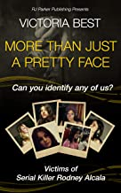 More Than Just A Pretty Face: Can You Identify Any Of Us? Victims of Serial Killer Rodney Alcala