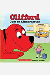 Clifford Goes to Kindergarten Kindle Edition