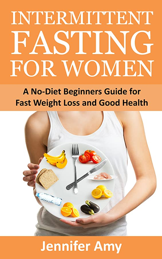 Intermittent Fasting for Women: A No-Diet Beginners Guide for Fast Weight Loss and Good Health. (English Edition)