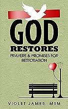 God Restores: Prayers & Promises for Restoration Prayer Book: Pray the Scriptures (Bible Verses) of God's Unlimited Grace ...