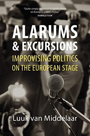 Alarums and Excursions: Improvising Politics on the European Stage (English Edition)
