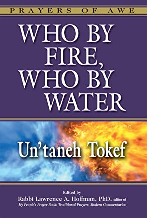 Who by Fire, Who by Water: Untaneh Tokef (Prayers of Awe) (English Edition)
