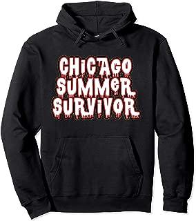 Chicago Summer Survivor - Proud Native Chicago T-shirt Pullover Hoodie