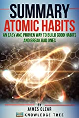 Summary: Atomic Habits - An Easy And Proven Way To Build Good Habits And Break Bad Ones Kindle Edition
