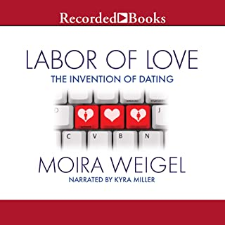 Labor of Love: The Invention of Dating
