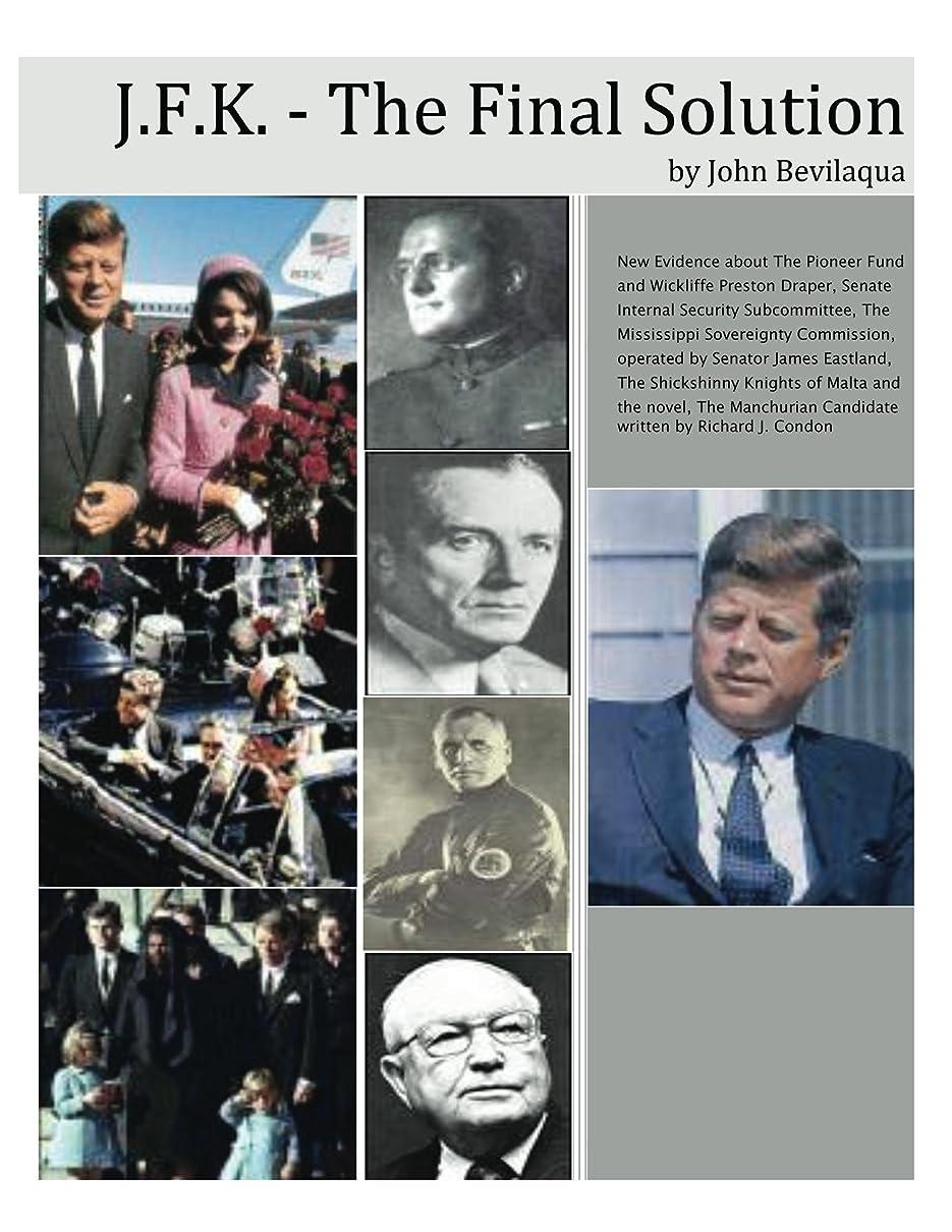 火山学二層舌なJFK - The Final Solution Fascism Dawn Phase (Red Scares, White Power, Blue Death) (English Edition)