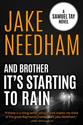 AND BROTHER ITS STARTING TO RAIN: Samuel Tay #5 (The Samuel Tay Novels) (English Edition)