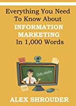 Everything You Need To Know About Information Marketing In 1,000 Words: 2016 Best Home Based Business