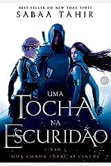 Uma tocha na escuridão (Uma chama entre as cinzas Livro 2) (Portuguese Edition) Kindle Edition
