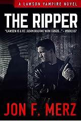 The Ripper: A Lawson Vampire Novel #9: A Supernatural Espionage Urban Fantasy Series Kindle Edition