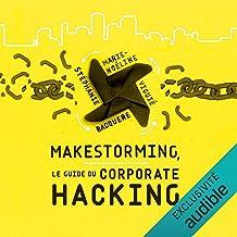 Makestorming. Le guide du corporate hacking