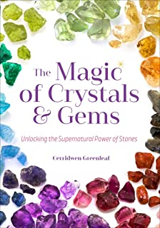 The Magic of Crystals & Gems: Unlocking the Supernatural Power of Stones