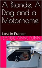 A Blonde, a Dog and a Motorhome: Lost in France