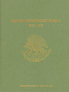 Mexican Revolutionary Coinage 1913 - 1917: Based on the Both