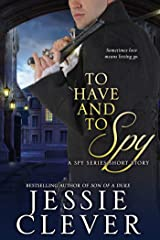 To Have and To Spy (The Spy Series) Kindle Edition