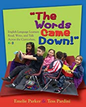 Words Came Down!, The: English Language Learners Read, Write, and Talk Across the Curriculum, K-2