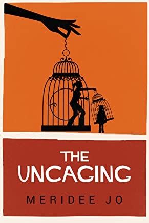 The Uncaging (English Edition)