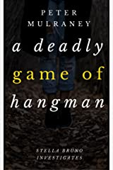 A Deadly Game of Hangman (Stella Bruno Investigates Book 4) Kindle Edition