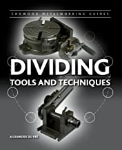 Dividing: Tools and Techniques (Crowood Metalworking Guides)