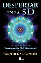 DESPERTAR EN LA 5D: Una guía práctica para la transformación multidimensional (Spanish Edition)