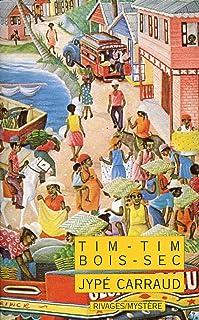 Tim-Tim-Bois-Sec (RIVAGES)