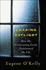Chasing Daylight:How My Forthcoming Death Transformed My Life Kindle Edition