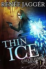 Thin Ice (Callie Hart Book 1) Kindle Edition