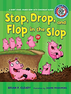 Stop, Drop, and Flop in the Slop: A Short Vowel Sounds Book with Consonant Blends (Sounds Like Reading)