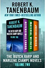 The Butch Karp and Marlene Ciampi Novels Volume Two: Reversible Error, Material Witness, and Justice Denied Kindle Edition