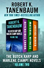 The Butch Karp and Marlene Ciampi Novels Volume Two: Reversible Error, Material Witness, and Justice Denied