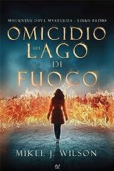 Omicidio Sul Lago di Fuoco: Mourning Dove Mysteries - Libro Primo (Italian Edition) Kindle Edition