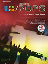 U.Play.Plus More Pops -- Melody Plus Harmony (Solo--A, Duet--B/C/D, Trio--C, Quartet--D) with Optional Piano Accompaniment and Optional CD Accompaniment: CD Acc. (CD)