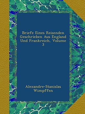 Briefe Eines Reisenden Geschrieben Aus England Und Frankreich, Volume 3